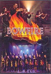 Bowfire - Live in Concert