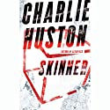 Skinner Audiobook by Charlie Huston Narrated by Jay Snyder