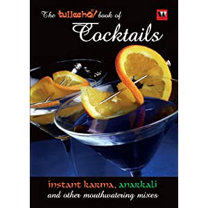 The Tulleeho! Book of Cocktails: Anarkali, Instant Karma, and Other Mouthwatering Mixes Vikram Achanta