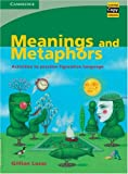 Meanings and metaphors:activities to practise figurative language