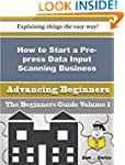 How to Start a Pre-press Data Input S...
