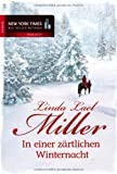 In einer zärtlichen Winternacht: 1. Ein Cowboy zum Verlieben (Deutsche Erstveröffentlichung) 2. Hör auf die Stimme deines Herzens (New York Times Bestseller Autoren: Romance)