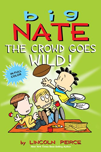 Lincoln Peirce - Big Nate: The Crowd Goes Wild