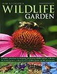 How to Create a Wildlife Garden: Comp...