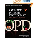 Oxford Picture Dictionary English-Brazilian Portuguese: Bilingual Dictionary for Brazilian Portuguese speaking...
