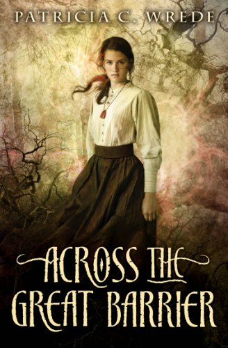 Across the Great Barrier (Frontier Magic), Patricia C. Wrede