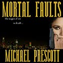 Mortal Faults: Sinclair & McCallum, Book 2 Audiobook by Michael Prescott Narrated by Suehyla El Attar