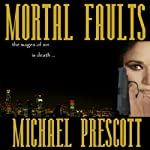 Mortal Faults: Sinclair & McCallum, Book 2 (       UNABRIDGED) by Michael Prescott Narrated by Suehyla El Attar