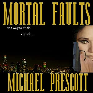 Mortal Faults: Sinclair & McCallum, Book 2 | [Michael Prescott]