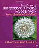 img - for Foundations of Interpersonal Practice in Social Work: Promoting Competence in Generalist Practice by Seabury, Brett A., Seabury, Barbara, Garvin, Charles(October 8, 2010) Paperback book / textbook / text book