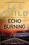 Lee Child Echo Burning: (Jack Reacher 5)