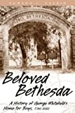 Beloved Bethesda : A History of George Whitefields Home for Boys