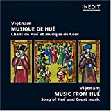 Vietnam - Music from Hue: Song of Hue & Court Music Court Music Ensemble Of Hue