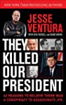 They Killed Our President: 63 Reasons...