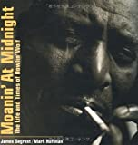 img - for Moanin' at Midnight: The Life and Times of Howlin' Wolf (Japanese Edition) book / textbook / text book