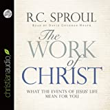 The Work of Christ: What the Events of Jesus Life Mean for You