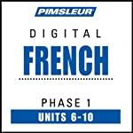 French Phase 1, Unit 06-10: Learn to Speak and Understand French with Pimsleur Language Programs | Pimsleur