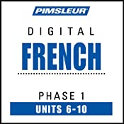 French Phase 1, Unit 06-10: Learn to Speak and Understand French with Pimsleur Language Programs | [Pimsleur]