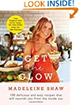 Get The Glow: Delicious and Easy Reci...