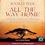 All the Way Home: Stories from an African Wildlife Sanctuary | Bookey Peek