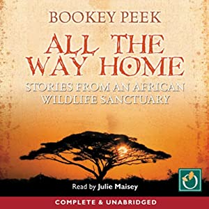 All the Way Home: Stories from an African Wildlife Sanctuary | [Bookey Peek]