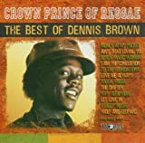 Dennis Brown Crown Prince - The Best Of Dennis Brown
