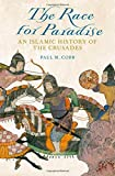 "Paul M. Cobb, ""The Race for Paradise: An Islamic History of the Crusades"" (Oxford UP, 2014)"