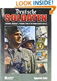 Deutsche Soldaten: Uniforms, Equipment and Personal Items of the German Soldier 1939-1945
