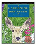 img - for GARDENING IN DEER COUNTRY (Brick Tower Press Garden Guide) book / textbook / text book