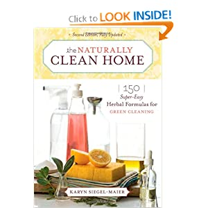 The Naturally Clean Home: 150 Super-Easy Herbal Formulas for Green Cleaning [Paperback]