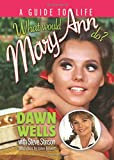 What Would Mary Ann Do?: A Guide to Life