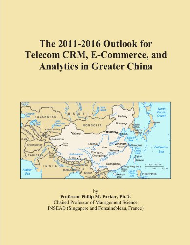 the-2011-2016-outlook-for-telecom-crm-e-commerce-and-analytics-in-greater-china