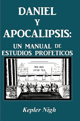 Daniel y Apocalipsis: Un Manual de Estudios Prof Ticos (Spanish Edition) [Nigh, Kepler] (Tapa Blanda)