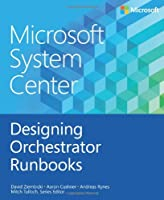 Microsoft System Center: Designing Orchestrator Runbooks Front Cover