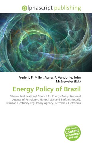 energy-policy-of-brazil-ethanol-fuel-national-council-for-energy-policy-national-agency-of-petroleum