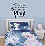 Frozen Inspired the Sky's Awake so I'm Awake, We Have to Play Vinyl Wall Decal