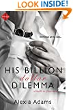 His Billion-Dollar Dilemma (Entangled Indulgence) (Guide to Love)