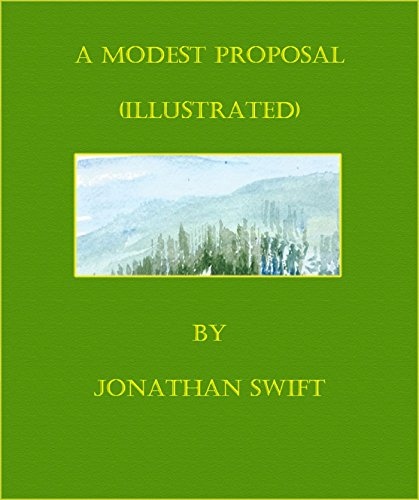Jonathan Swift - A Modest Proposal (Illustrated)