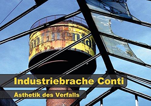 industriebrache-conti-asthetik-des-verfalls-posterbuch-din-a3-quer