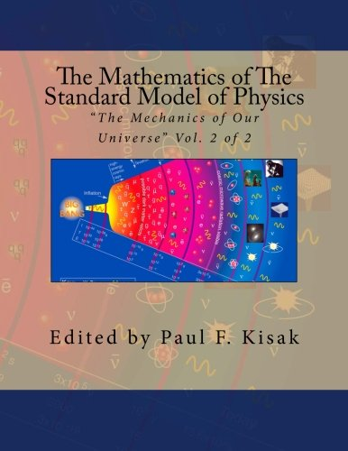 The Mathematics of The Standard Model of Physics: