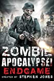 Zombie Apocalypse! End Game Stephen Jones