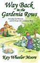 Way Back in the Gardenia Rows: Everyday God-Moments and the Recipes that Accompany Them