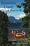 img - for Sunshine Coast: A Place to Be book / textbook / text book