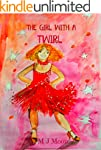 The Girl With A Twirl: (children�s bo...