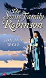 The Swiss Family Robinson (Townsend Library Edition) (1591940567) by Johann Wyss