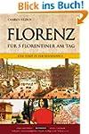 Florenz f�r 5 Florentiner am Tag: Ein...