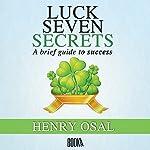 Luck Seven Secrets | Henry Osal