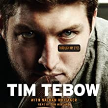 Through My Eyes (       UNABRIDGED) by Tim Tebow, Nathan Whitaker Narrated by Tom Wayland