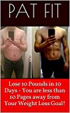 Lose 10 Pounds in 10 Days - You are less than 10 Pages away from Your Weight Loss Goal!