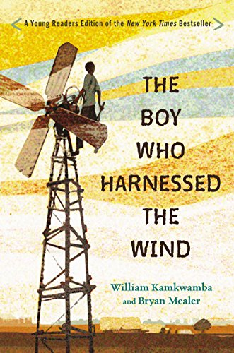 William Kamkwamba - The Boy Who Harnessed the Wind: Young Readers Edition